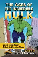 The Ages of the Incredible Hulk PDF