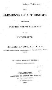 The Elements of Astronomy: Designed for the Use of Students in the University