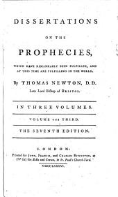 Dissertations on the Prophecies: Which Have Remarkably Been Fulfilled, and at this Time are Fulfilling in the World. : in Three Volumes, Volume 3