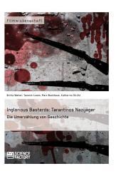 Inglorious Basterds: Tarantinos Nazijäger. Die Umerzählung von Geschichte