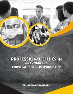 PROFESSIONAL ETHICS IN MARKETING AND CORPORATE SOCIAL RESPONSIBILITY