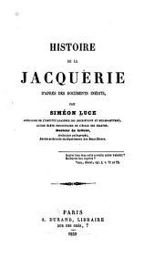 Histoire de la Jacquerie: d'après des documents inédits