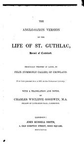 The Anglo-saxon Version of the Life of St. Guthlac, Hermit of Crowland