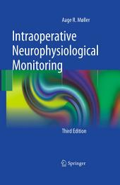 Intraoperative Neurophysiological Monitoring: Edition 3