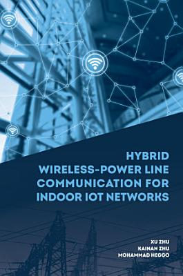Hybrid Wireless Power Line Communications for Indoor IoT Networks PDF
