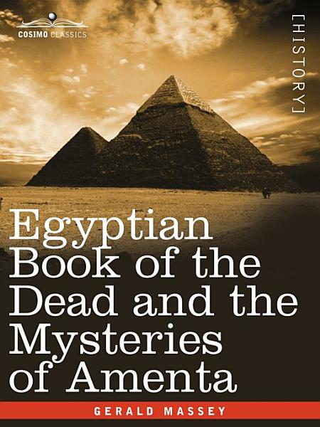 Egyptian Book Of The Dead And The Mysteries Of Amenta 1907