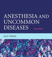 Anesthesia and Uncommon Diseases: Expert Consult – Online and Print, Edition 6