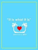 'IT IS WHAT IT IS' Love Island 2019 Notebook