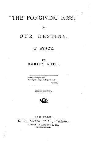 The Forgiving Kiss   Or  Our Destiny