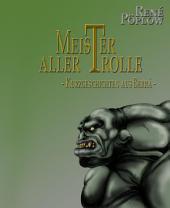Meister aller Trolle: - Kurzgeschichten aus Berrá -