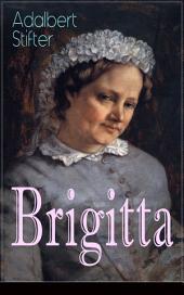 Brigitta (Vollständige Ausgabe): Geschichte einer weiblichen Emanzipation
