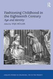 Fashioning Childhood in the Eighteenth Century: Age and Identity