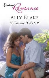 Millionaire Dad's SOS: A Single Dad Romance