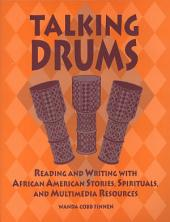 Talking Drums: Reading and Writing with African American Stories, Spirituals, and Multimedia Resources