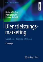 Dienstleistungsmarketing: Grundlagen - Konzepte - Methoden, Ausgabe 8