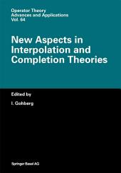 New Aspects in Interpolation and Completion Theories