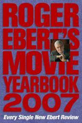 Roger Ebert s Movie Yearbook 2007 PDF