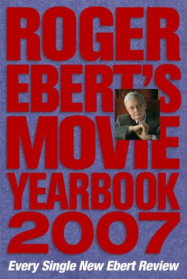 Roger Ebert s Movie Yearbook 2007 PDF
