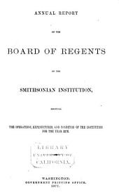 Annual Report of the Board of Regents of the Smithsonian Institution: Volume 31