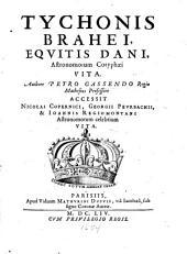 Tychonis Brahei, equitis dani, astronomorum Coryphaei vita
