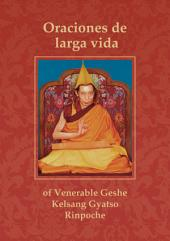 Oraciones de larga vida para el venerable Gueshe Kelsang Gyatso Rimpoché