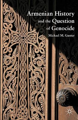 Armenian History and the Question of Genocide