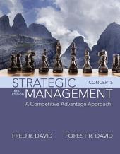 Strategic Management: A Competitive Advantage Approach, Concepts, Edition 16