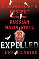 Expelled  A Journalist s Descent into the Russian Mafia State PDF