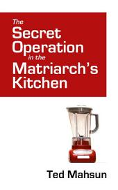 The Secret Operation in the Matriarch's Kitchen