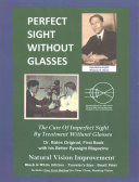 Perfect Sight Without Glasses   the Cure of Imperfect Sight by Treatment Without Glasses   Dr  Bates Original  First Book PDF