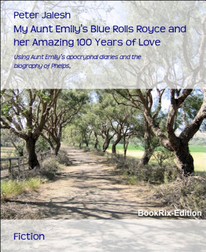 My Aunt Emily s Blue Rolls Royce and her Amazing 100 Years of Love