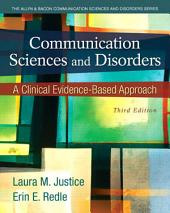 Communication Sciences and Disorders: A Clinical Evidence-Based Approach, Edition 3