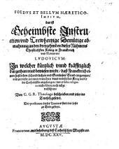Foedvs Et Bellvm Haeretico-Impivm: das ist Geheimbste Instruction und ... abmachung an ... Ludwig XIII. v. Frankreich in welcher ... bewiesen wird, dass Frankreich einen heßlichen ... und gottlosen Bund eingangen