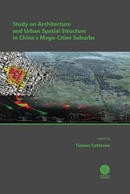 Study on Architecture and Urban Spatial Structure in China s Mega Cities Suburbs PDF