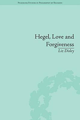 Hegel  Love and Forgiveness PDF