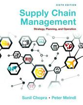 Supply Chain Management: Strategy, Planning and Operation, Edition 6