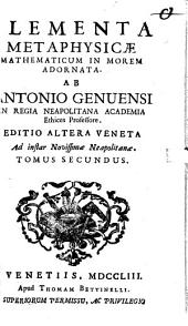 Elementa metaphysicae mathematicum in morem adornata: Volume 2