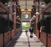 Healthy Stables by Design: A Common Sense Approach to Health and Safety of Horses