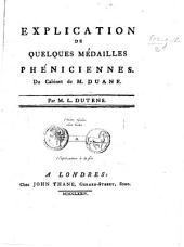 Explication de quelques Médailles Phéniciennes du Cabinet du M. Duane [with plates].