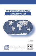 Corporate Governance in Development The Experiences of Brazil  Chile  India  and South Africa PDF