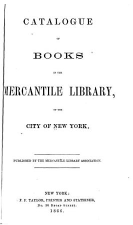 Catalogue of Books in the Mercantile Library  of the City of New York PDF