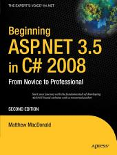 Beginning ASP.NET 3.5 in C# 2008: From Novice to Professional, Edition 2