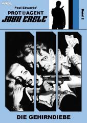 PROTOAGENT JOHN EAGLE, Band 2: DIE GEHIRNDIEBE