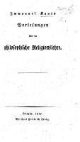 Immanuel Kant s Vorlesungen   ber die philosophische Religionslehre PDF