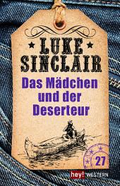 Das Mädchen und der Deserteur: Luke Sinclair Western