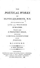 The Poetical Works of Oliver Goldsmith  M B  With an Account of the Life and Writings of the Author  To which is Added a Prefatory Essay  Containing a Critical Dissertation on His Poetry  by J  Aikin  M D  A New Edition PDF