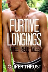 Furtive Longings: Three Taboo Tales