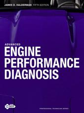 Advanced Engine Performance Diagnosis: Edition 5