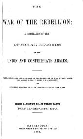 The War of the Rebellion: A Compilation of the Official Records of the Union and Confederate Armies, Volume 11, Part 2