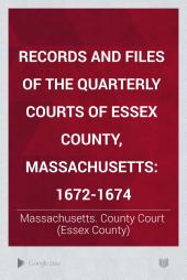 Records and Files of the Quarterly Courts of Essex County, Massachusetts: Volume 5